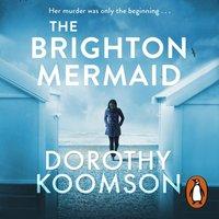 Brighton Mermaid - Dorothy Koomson - audiobook