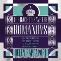 Race to Save the Romanovs - Helen Rappaport - audiobook