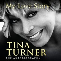 Tina Turner: My Love Story (Official Autobiography) - Tina Turner - audiobook