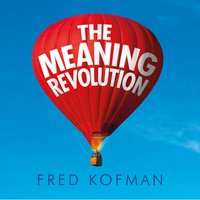 Meaning Revolution - Fred Kofman - audiobook