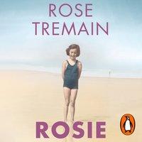 Rosie - Rose Tremain - audiobook