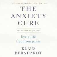 Anxiety Cure - Klaus Bernhardt - audiobook