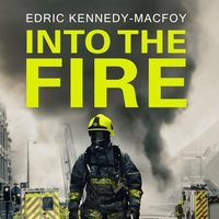 Into the Fire - Edric Kennedy-Macfoy - audiobook