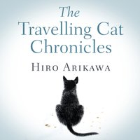 Travelling Cat Chronicles - Hiro Arikawa - audiobook