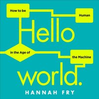 Hello World - Hannah Fry - audiobook