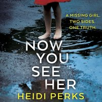 Now You See Her - Heidi Perks - audiobook