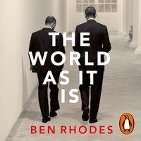 World As It Is - Ben Rhodes - audiobook
