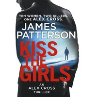 Kiss the Girls - James Patterson - audiobook