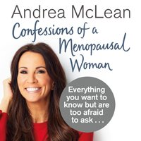 Confessions of a Menopausal Woman - Andrea McLean - audiobook
