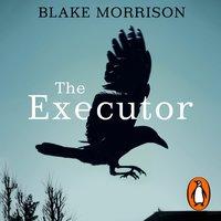Executor - Blake Morrison - audiobook