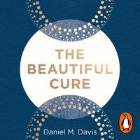 Beautiful Cure - Daniel M Davis - audiobook