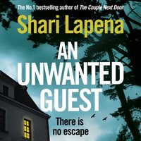 Unwanted Guest - Shari Lapena - audiobook