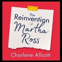 Reinvention of Martha Ross - Charlene Allcott - audiobook