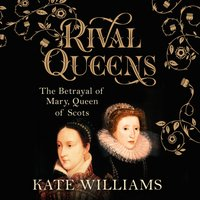 Rival Queens - Kate Williams - audiobook