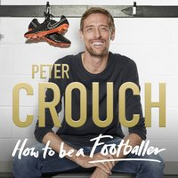 How to Be a Footballer - Peter Crouch - audiobook