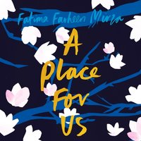 Place for Us - Fatima Farheen Mirza - audiobook