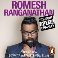 Straight Outta Crawley - Romesh Ranganathan - audiobook