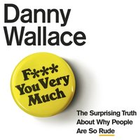 F*** You Very Much - Danny Wallace - audiobook