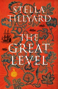 Great Level - Stella Tillyard - audiobook