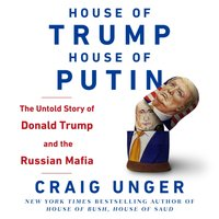 House of Trump, House of Putin - Craig Unger - audiobook