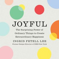 Joyful - Ingrid Fetell Lee - audiobook