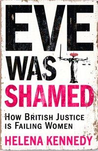 Eve Was Shamed - Helena Kennedy - audiobook