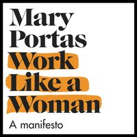 Work Like a Woman - Mary Portas - audiobook
