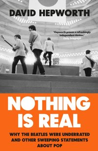 Nothing is Real