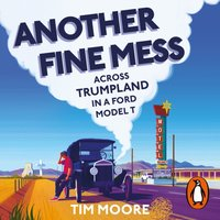 Another Fine Mess - Tim Moore - audiobook