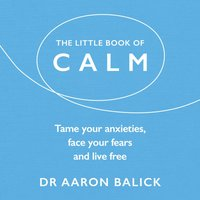 Little Book of Calm - Aaron Balick - audiobook