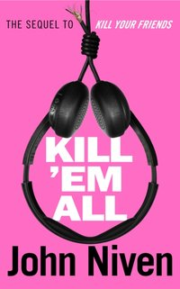 Kill 'Em All - John Niven - audiobook