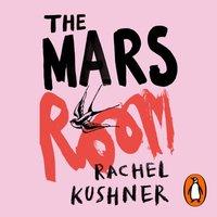 Mars Room - Rachel Kushner - audiobook