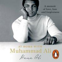 At Home with Muhammad Ali - Hana Yasmeen Ali - audiobook