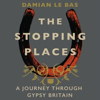 Stopping Places - Damian Le Bas - audiobook