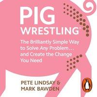 Pig Wrestling - Pete Lindsay - audiobook