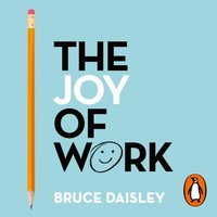 Joy of Work - Bruce Daisley - audiobook