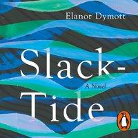 Slack-Tide - Elanor Dymott - audiobook