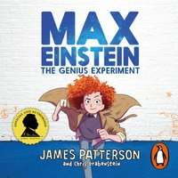 Max Einstein: The Genius Experiment - James Patterson - audiobook