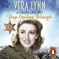 Keep Smiling Through - Dame Vera Lynn - audiobook