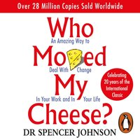 Who Moved My Cheese - Spencer Johnson - audiobook