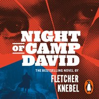 Night of Camp David - Fletcher Knebel - audiobook