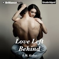 Love Left Behind - S.H. Kolee - audiobook