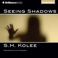 Seeing Shadows - S.H. Kolee - audiobook