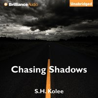 Chasing Shadows - S.H. Kolee - audiobook