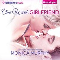One Week Girlfriend - Monica Murphy - audiobook