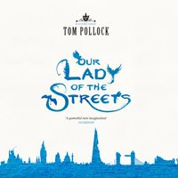 Our Lady of the Streets - Tom Pollock - audiobook