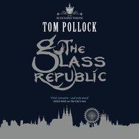 Glass Republic - Tom Pollock - audiobook