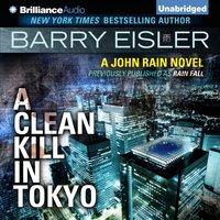 Clean Kill in Tokyo - Barry Eisler - audiobook
