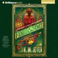 Fiendish Schemes - K. W. Jeter - audiobook