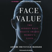 Face Value - Autumn Whitefield-Madrano - audiobook